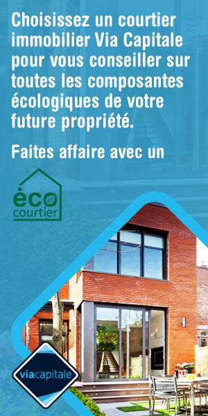 Choisissez un courtier immobilier Via Capitale pour vous conseiller sur toutes les composantes écologiques de votre future propriété. Faites affaire avec un ÉcoCourtier